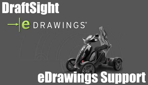 DraftSight and eDrawings