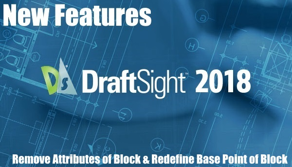 DraftSight 2018 – New Features 4