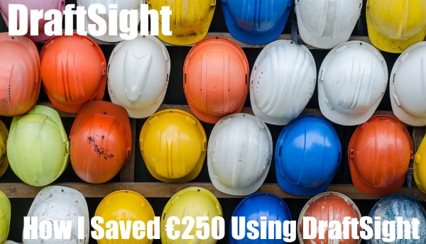 How I Saved €250 Using DraftSight!