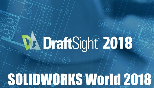 Solidworks World 2018 – DraftSight Review