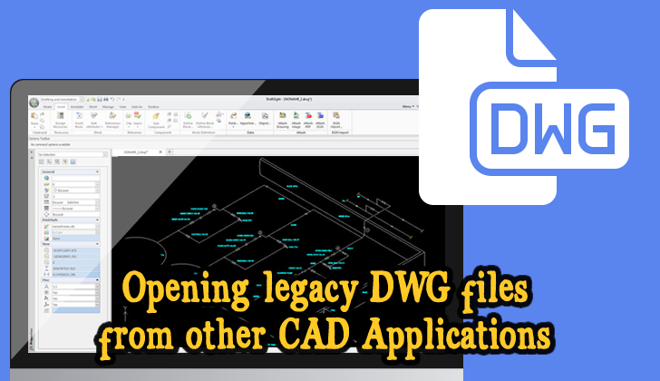 Opening legacy DWG files from other CAD Applications