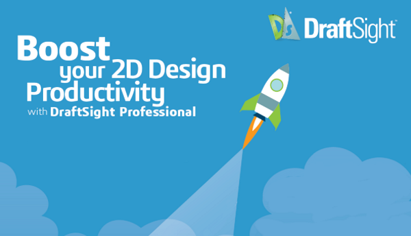 Boost your 2D Design Productivity with DraftSight Professional