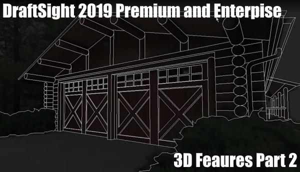 DraftSight 2019 – 3D Features Part 2
