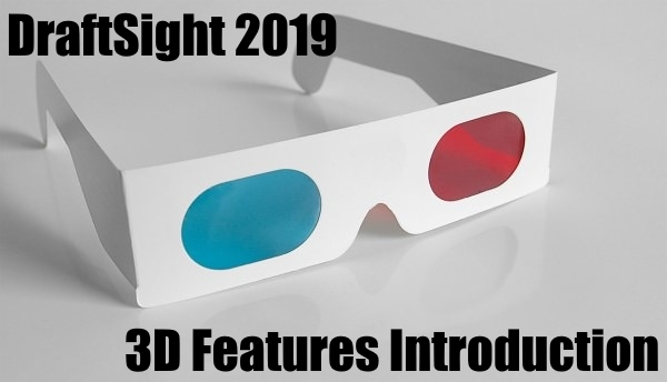 DraftSight 2019 – 3D Features