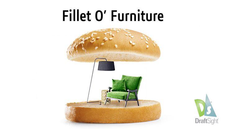 DraftSight: Fillet O' Furniture?
