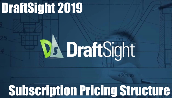 DraftSight 2019 Pricing Structures