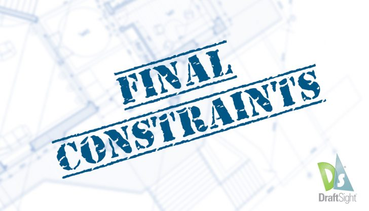 DraftSight: The Final Constraints