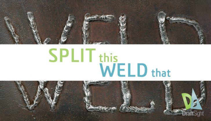 DraftSight: Split this, Weld that