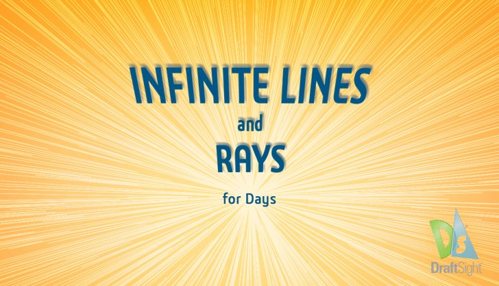 DraftSight – Infinite Lines and Rays for Days