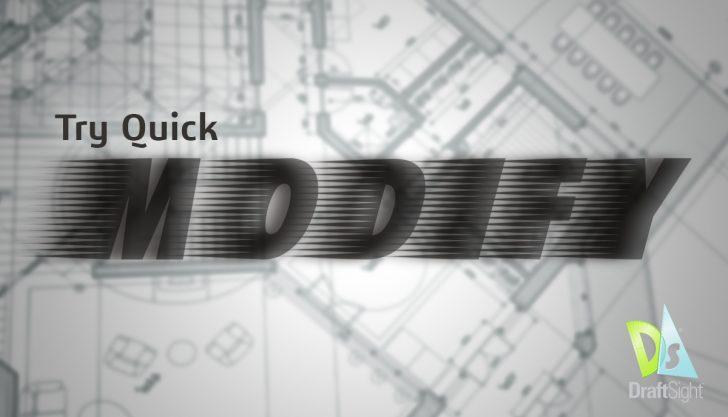 DraftSight: Try Quick Modify!