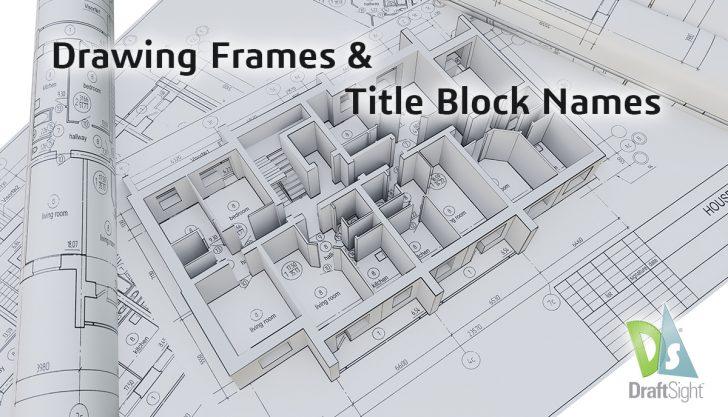 DraftSight: Drawing Frames and Title Block Names