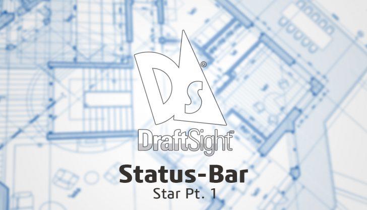 DraftSight: Status-Bar Star Pt. 1