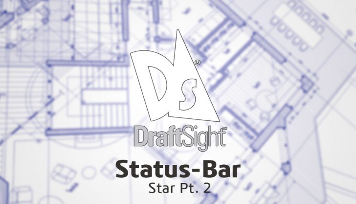 DraftSight: Status-Bar Star Pt. 2
