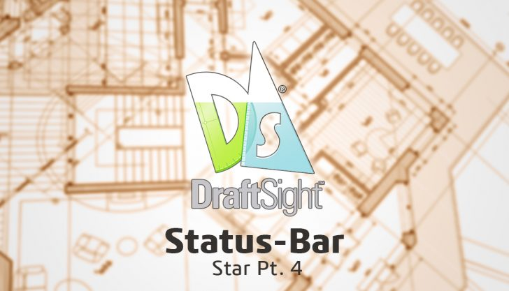 DraftSight: Status-Bar Star Pt. 4