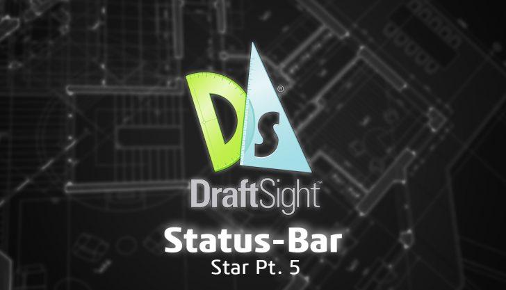 DraftSight: Status-Bar Star Pt. 5
