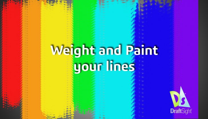 DraftSight: Weight and Paint your lines