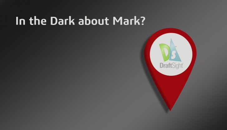 DraftSight: In the Dark about Mark (Division and Length)?