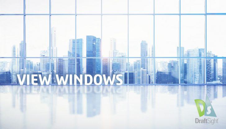 DraftSight: View Windows