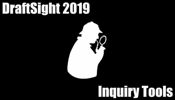 Inquiry Tools in DraftSight 2019
