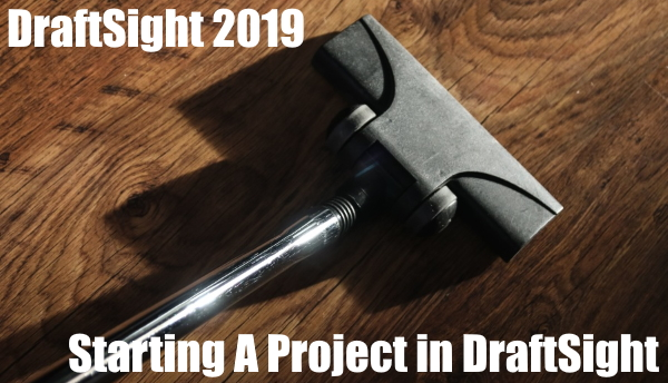 Starting A Project in DraftSight