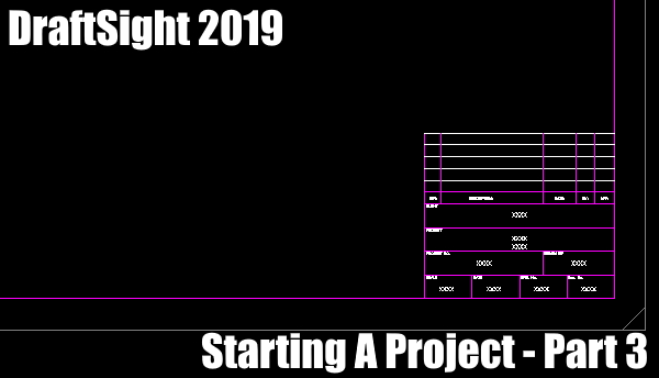 Starting A Project in DraftSight – Part 3