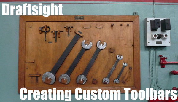 Creating a Custom Toolbar in DraftSight