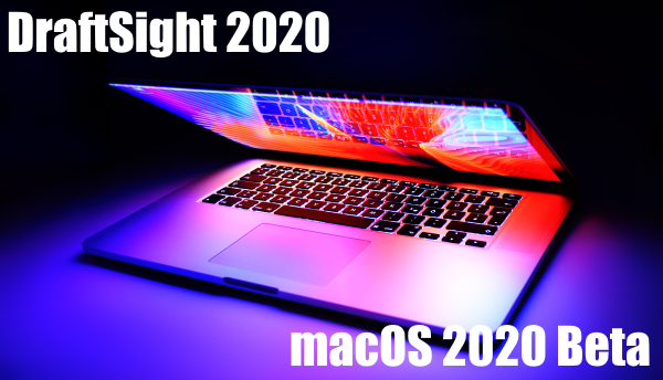 DraftSight Mac 2020 Beta