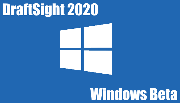 DraftSight 2020 Windows Beta