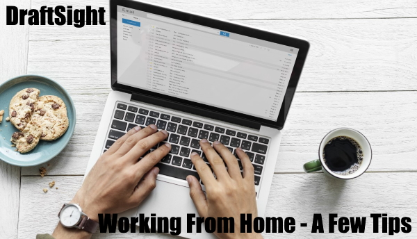 Working From Home – A Few Tips