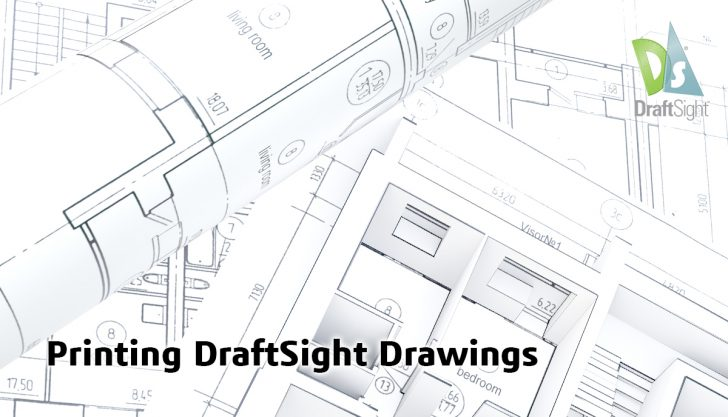 Printing DraftSight Drawings