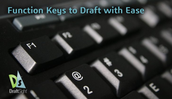 DraftSight: Function Keys to Draft with Ease!