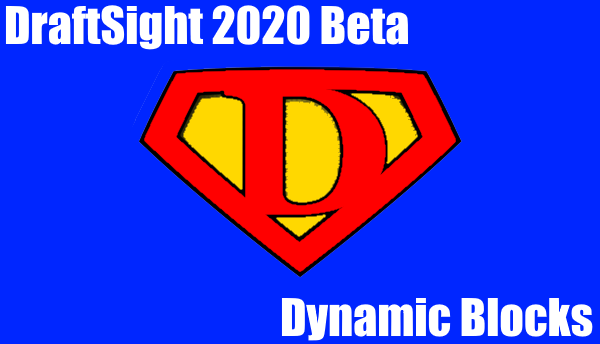 Dynamic Blocks in DraftSight 2020 Beta