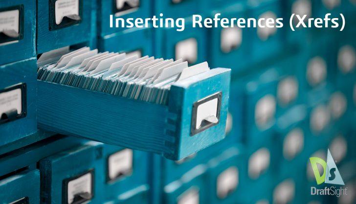 DraftSight: Inserting References (Xrefs)