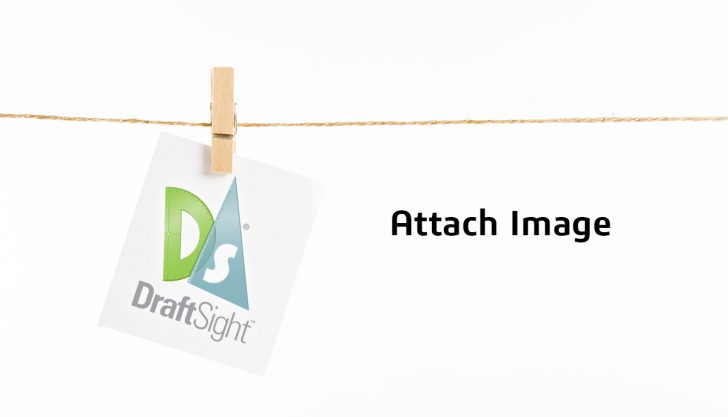 DraftSight: Attach Image (Dare to Compare Pt. 2)