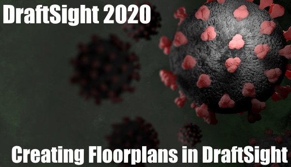 Using DraftSight to Create a COVID Safe Floorplan