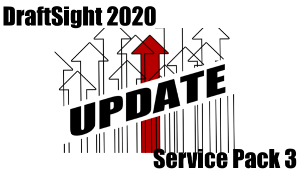 DraftSight 2020 Service Pack 3 Is Now Available